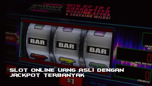 Slot Online Uang Asli dengan Jackpot
